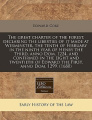 The Great Charter of the Forest, Declaring the Liberties of It Made at Wesminster, the Tenth of February in the Ninth Year of Henry the Third, Anno Dom. 1224, and Confirmed in the Eight and Twentieth of Edward the First, Anno Dom. 1299.