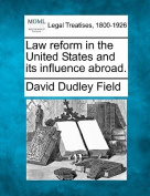 Law Reform in the United States and Its Influence Abroad.
