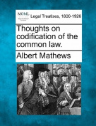 Thoughts on Codification of the Common Law.