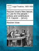 Reuben Vose's New Lawyer, Or, Law for the People / Editors and Contributors E.S. Capron ... [Et Al.].