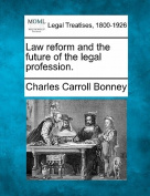 Law Reform and the Future of the Legal Profession.