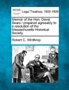 Memoir of the Hon. David Sears / Prepared Agreeably to a Resolution of the Massachusetts Historical Society.