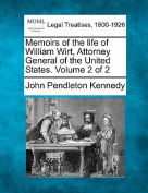 Memoirs of the Life of William Wirt, Attorney General of the United States. Volume 2 of 2