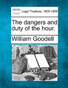 The Dangers and Duty of the Hour.
