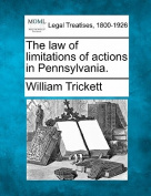 The Law of Limitations of Actions in Pennsylvania.