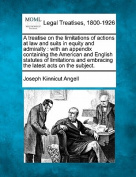 A Treatise on the Limitations of Actions at Law and Suits in Equity and Admiralty