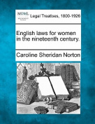 English Laws for Women in the Nineteenth Century.