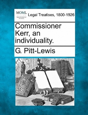 Commissioner Kerr, an Individuality.