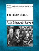 The Black Death.