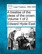 A Treatise of the Pleas of the Crown. Volume 1 of 2