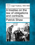 A Treatise on the Law of Obligations and Contracts.