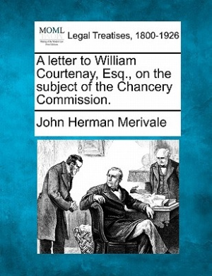 A Letter to William Courtenay, Esq., on the Subject of the Chancery Commission.