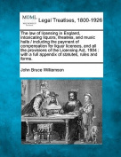 The Law of Licensing in England, Intoxicating Liquors, Theatres, and Music Halls / Including the Payment of Compensation for Liquor Licenses, and All the Provisions of the Licensing ACT, 1904