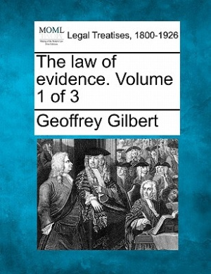 The Law of Evidence. Volume 1 of 3