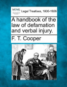 A Handbook of the Law of Defamation and Verbal Injury.