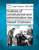Outlines of Constitutional and Administrative Law.