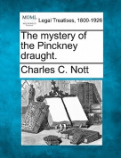 The Mystery of the Pinckney Draught.