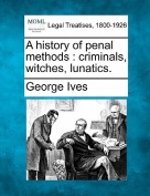 A History of Penal Methods