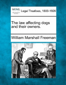 The Law Affecting Dogs and Their Owners.