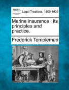 Marine Insurance its Principles and Practice