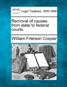 Removal of Causes from State to Federal Courts.