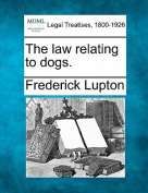 The Law Relating to Dogs.