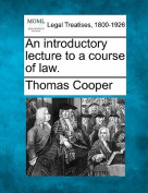 An Introductory Lecture to a Course of Law.