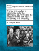 The Law and Practice in Bankruptcy Under the Bankruptcy ACT, 1883