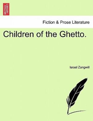 Children of the Ghetto. Vol. II. (Fiction & Prose Literature)