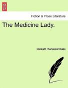 The Medicine Lady.