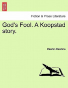 God's Fool. a Koopstad Story.