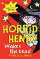 Horrid Henry Wakes the Dead (Horrid Henry