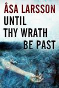 Until Thy Wrath Be Past