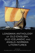 The Longman Anthology of Old English, Old Icelandic, and Anglo-Norman Literatures