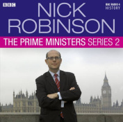 Nick Robinson's the Prime Ministers [Audio]