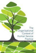 The Organisational Context of Human Service Practice