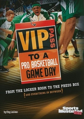 VIP Pass to a Pro Basketball Game Day: From the Locker Room to the Press Box (and Everything in Between) (Sports Illustrated Kids: Game Day)