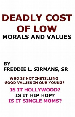 Deadly Cost of Low Morals and Values