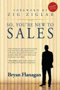So, You're New to Sales  [Audio]