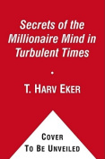 Secrets of the Millionaire Mind in Turbulent Times [Audio]