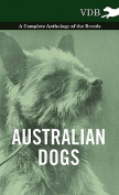 Australian Dogs - A Complete Anthology of the Breeds -
