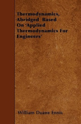 Thermodynamics, Abridged Based on 'Applied Thermodynamics for Engineers'