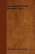 Parochial and Plain Sermons - Vol. I