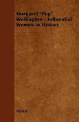 Margaret Peg Woffington - Influential Women in History