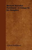 Richard Marsden Pankhurst - A Eulogy by His Daughter
