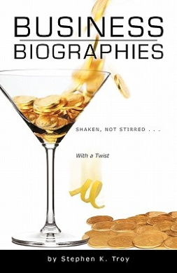 Business Biographies: Shaken, Not Stirred ... with a Twist