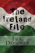 The Ireland File