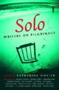 Solo: Writers on Pilgrimage