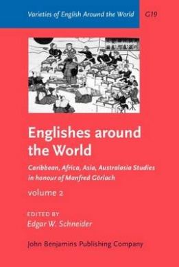 Englishes around the World: Studies in honour of Manfred Gorlach. Volume 2: Caribbean, Africa, Asia, Australasia (Varieties of English Around the World)