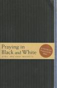 Praying in Black and White